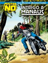 Intrigo a Manaus - Mister No Le Nuove Avventure 07 cover