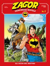 Gli occhi del destino - Zagor Darkwood Novels 01 cover