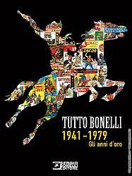Tutto Bonelli. 1941-1979 - Gli anni d'oro